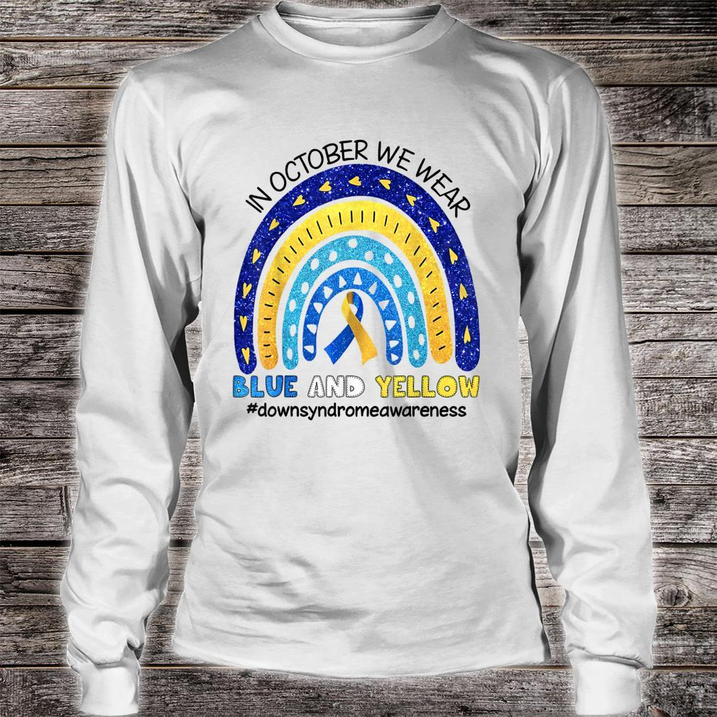 In October We Wear Blue And Yellow Down Syndrome Awareness Shirt long sleeved