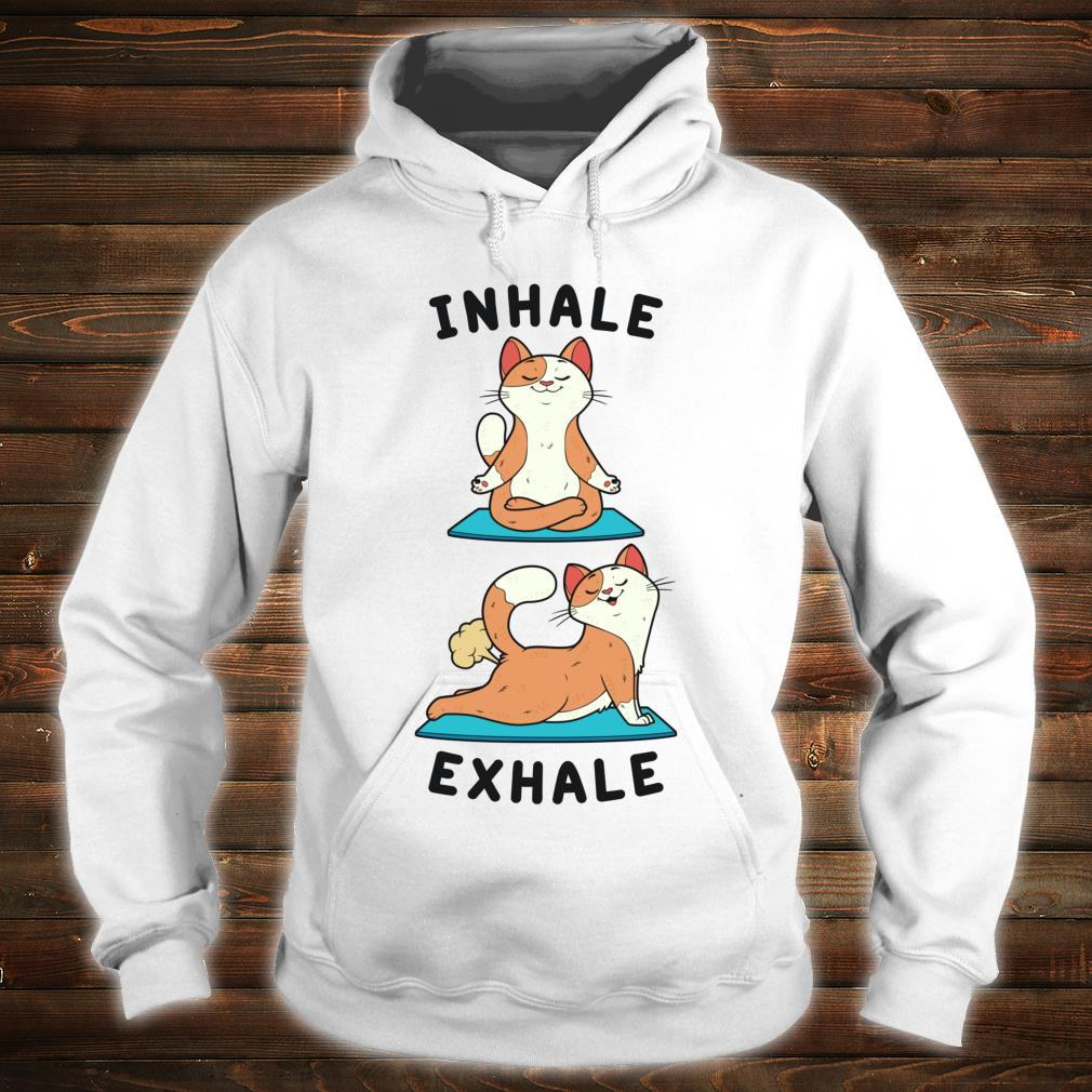Inhale Exhale Farting Cat Yoga position Shirt hoodie