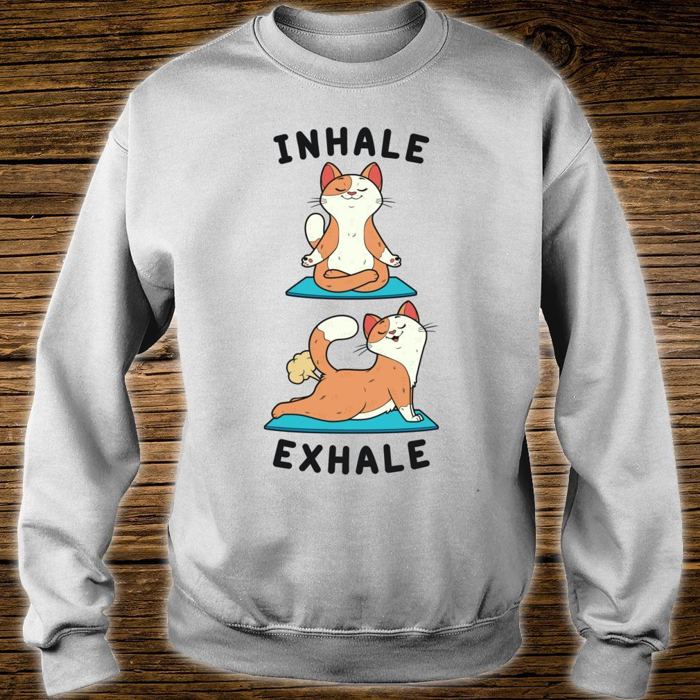 Inhale Exhale Farting Cat Yoga position Shirt sweater