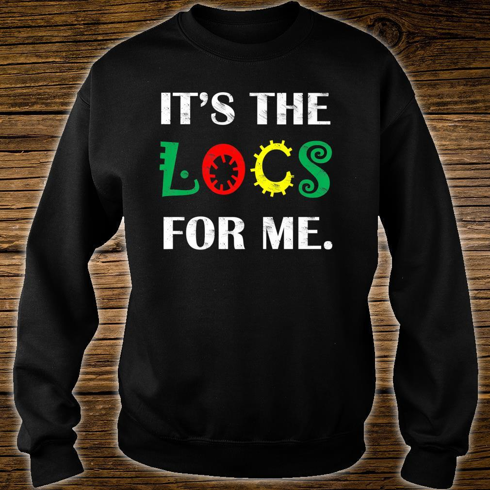 It's The Locs For Me Apparel Shirt sweater