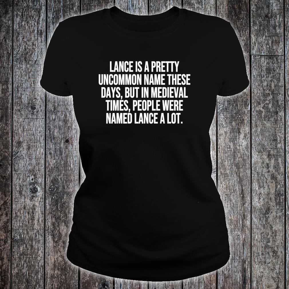 Lance Is A Pretty Uncommon Name These Days Pun Shirt ladies tee