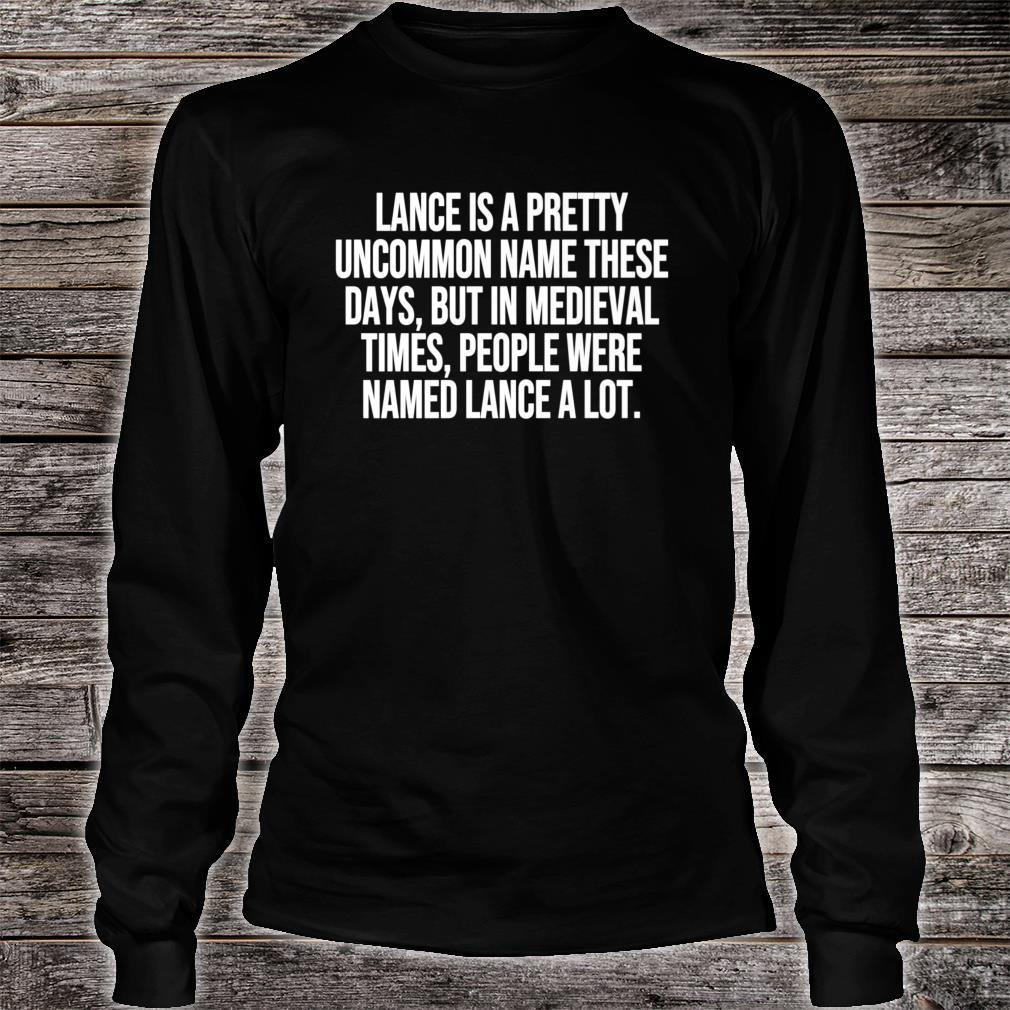 Lance Is A Pretty Uncommon Name These Days Pun Shirt long sleeved