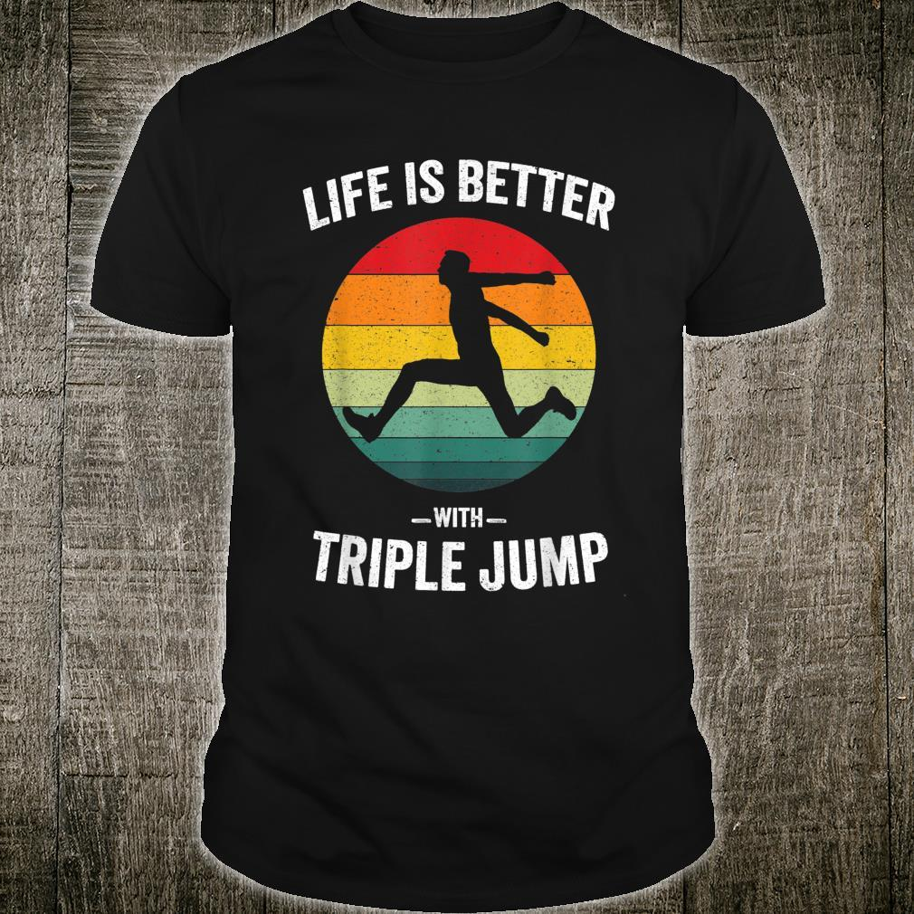 Life is Better with Triple Jump Vintage Track And Field Shirt
