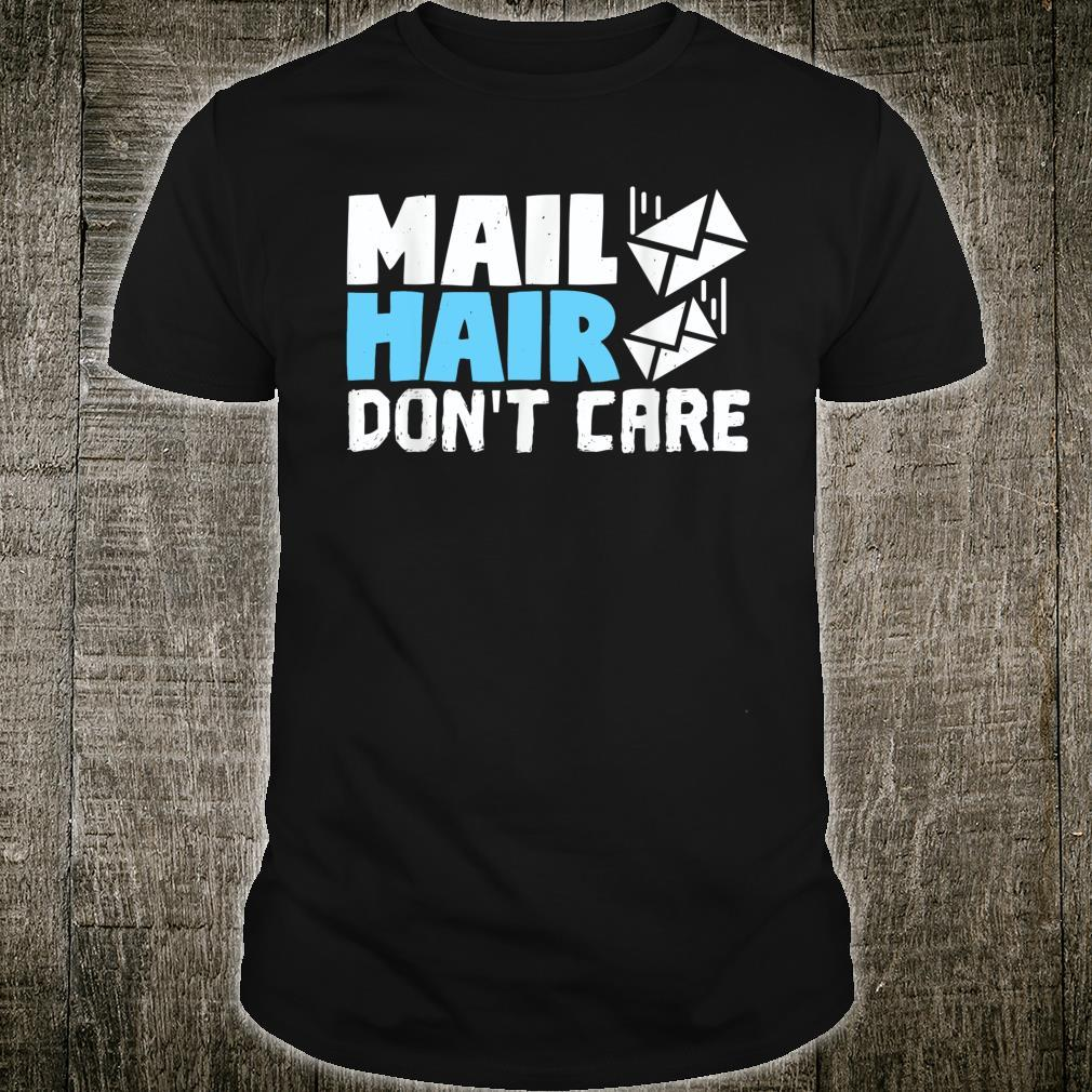 Mail Hair Don't Care Delivery Service Post Office Shirt