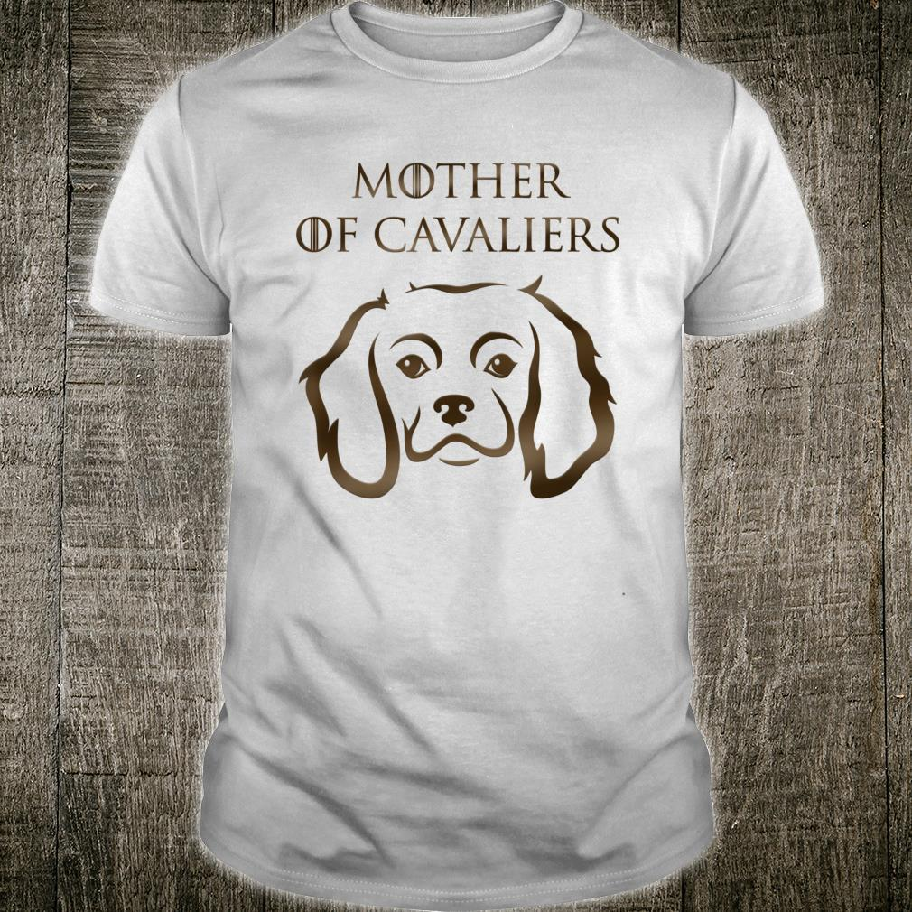 Mother of Cavaliers King Charles Cavalier Spaniel Dog Shirt
