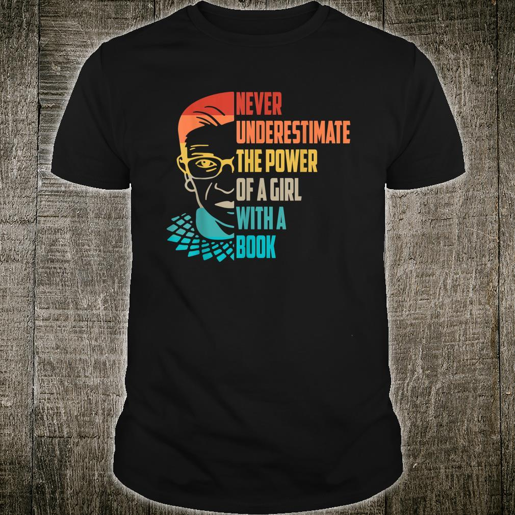 Never Underestimate The Power of A Girl With Book Ruth RBG Shirt