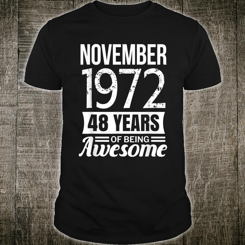 November 1972 48th Birthday, 48 years of being awesome Shirt