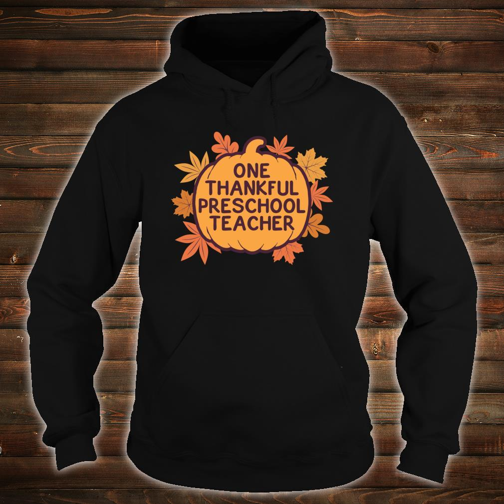 One Thankful Preschool Teacher Cute Thanksgiving Shirt hoodie