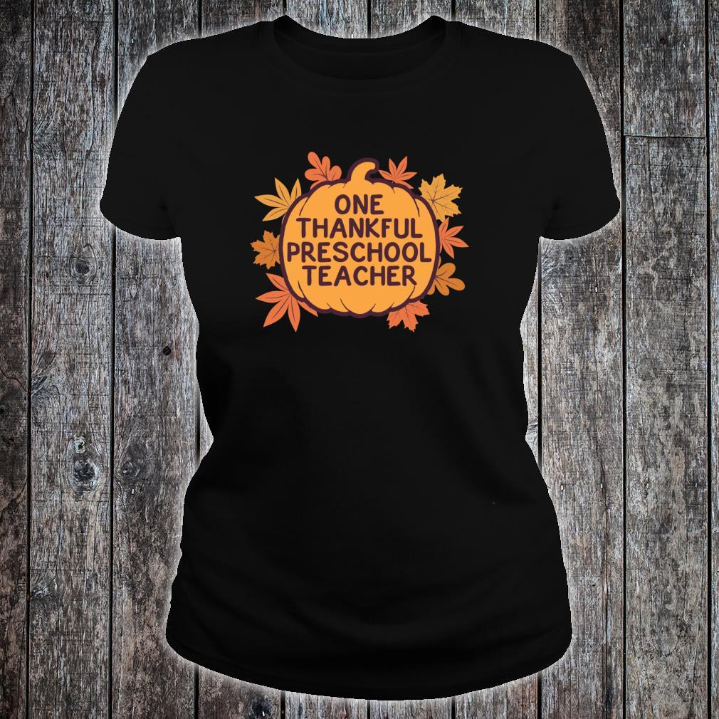 One Thankful Preschool Teacher Cute Thanksgiving Shirt ladies tee
