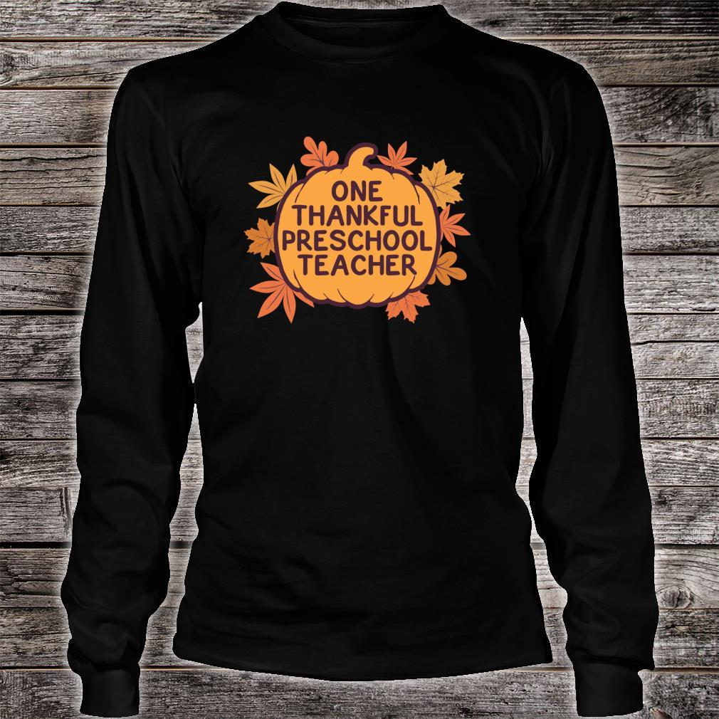 One Thankful Preschool Teacher Cute Thanksgiving Shirt long sleeved
