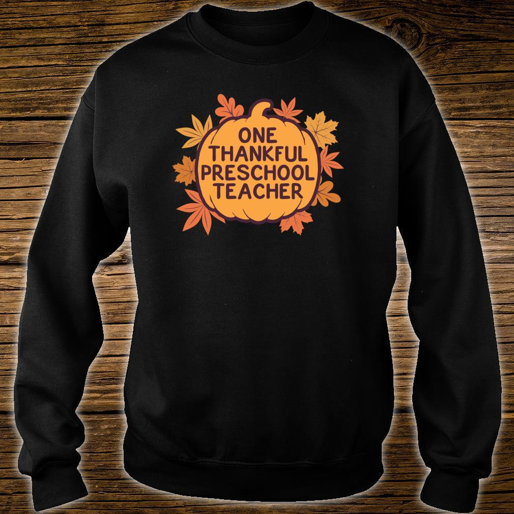 One Thankful Preschool Teacher Cute Thanksgiving Shirt sweater