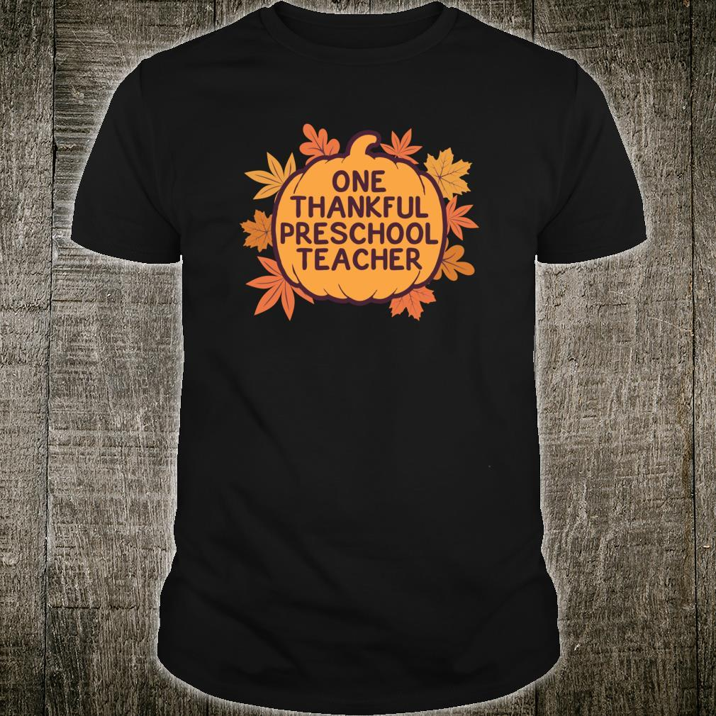 One Thankful Preschool Teacher Cute Thanksgiving Shirt