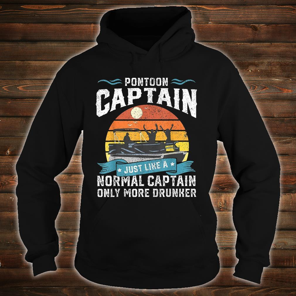 Pontoon Captain Just Like A Normal Captain Only More Drunker Shirt hoodie