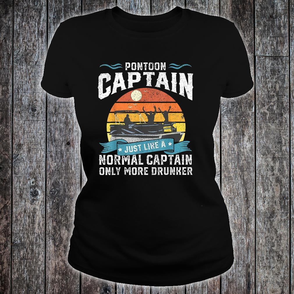 Pontoon Captain Just Like A Normal Captain Only More Drunker Shirt ladies tee