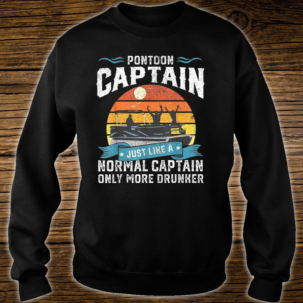 Pontoon Captain Just Like A Normal Captain Only More Drunker Shirt sweater