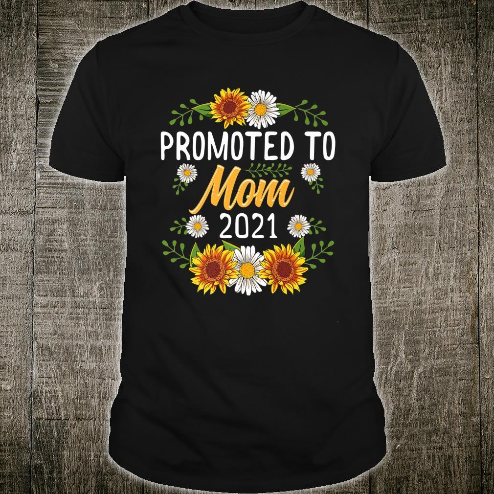 Promoted To Mom 2021 New Mom Sunflower Shirt