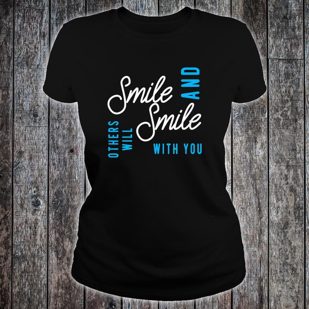 Smile And Others Will Smile With You Shirt ladies tee