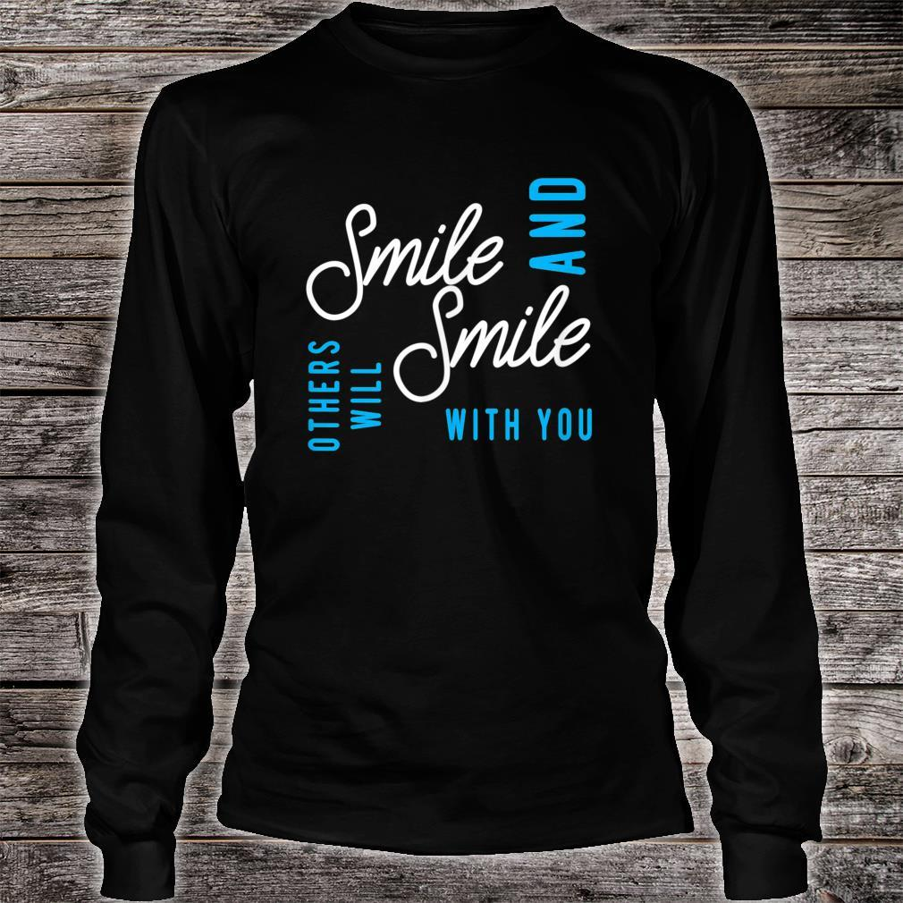 Smile And Others Will Smile With You Shirt long sleeved
