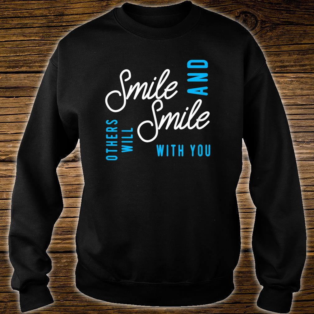 Smile And Others Will Smile With You Shirt sweater