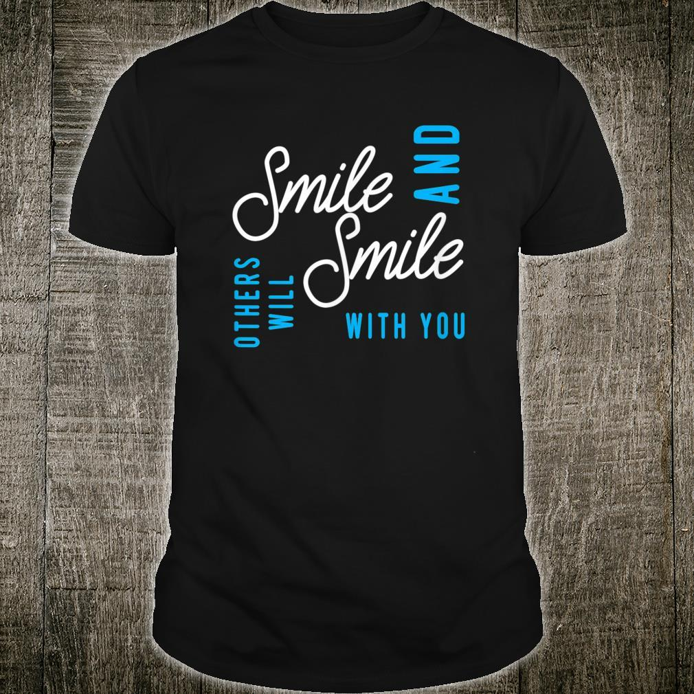 Smile And Others Will Smile With You Shirt