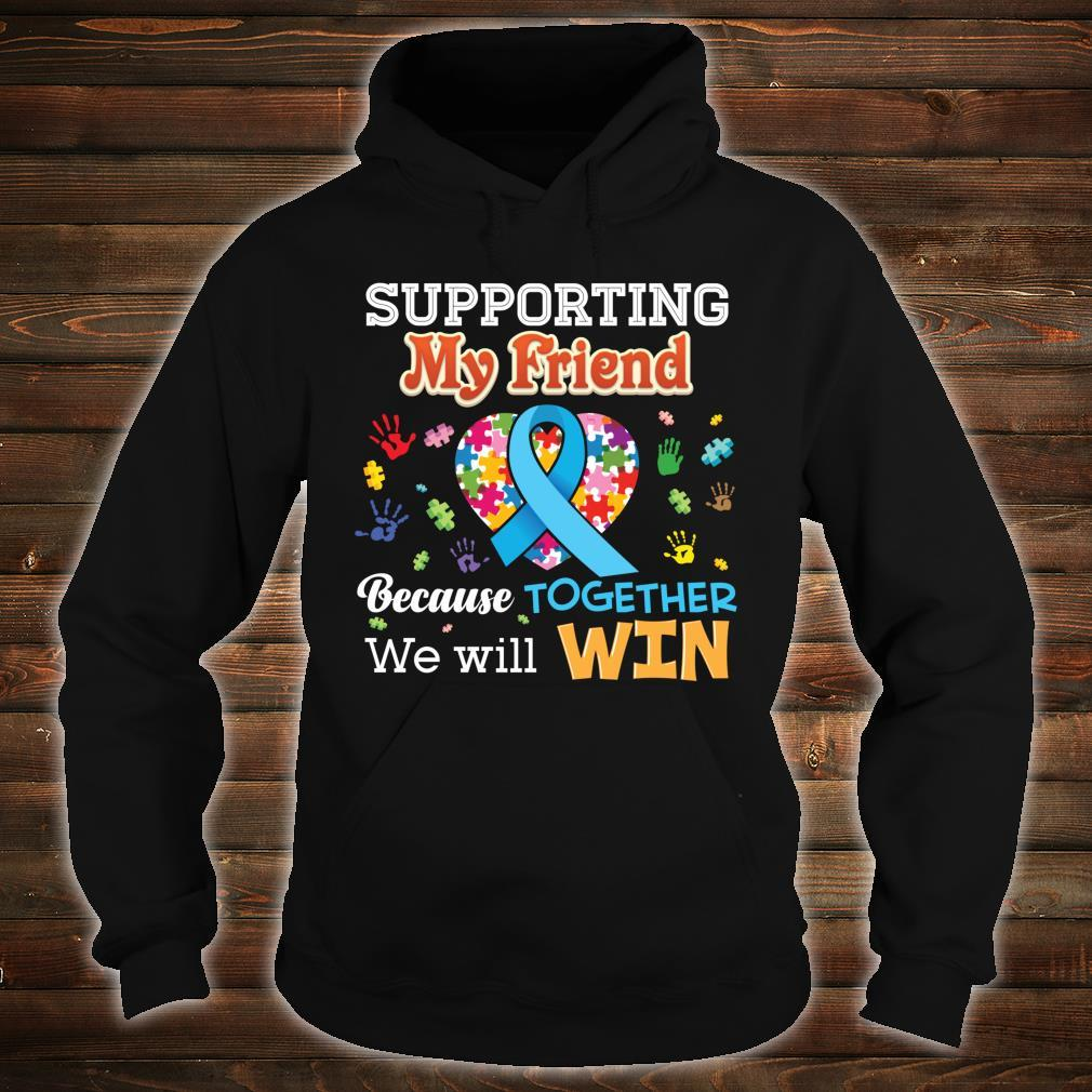 Supporting My Friend Because Together We Will Win Rainbow Shirt hoodie