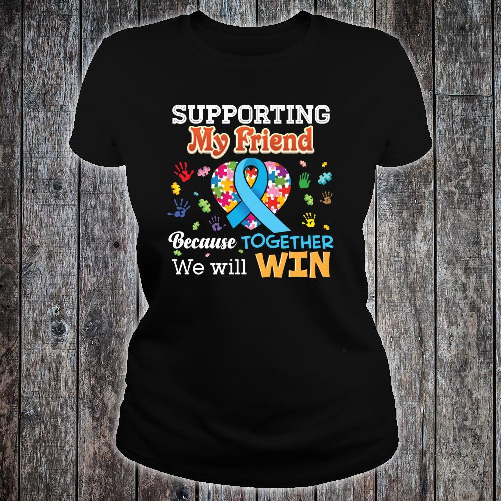 Supporting My Friend Because Together We Will Win Rainbow Shirt ladies tee