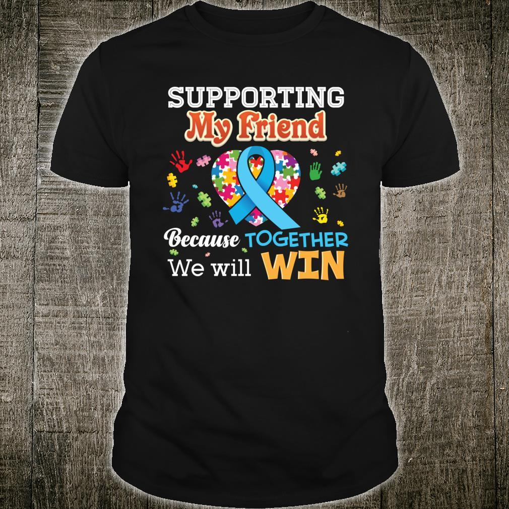 Supporting My Friend Because Together We Will Win Rainbow Shirt