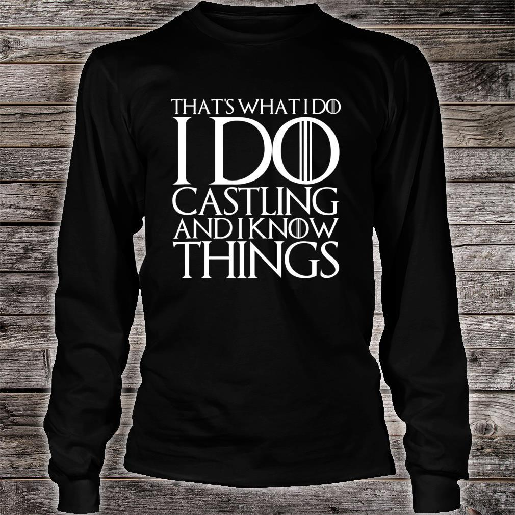 THAT'S WHAT I DO I DO CASTLING AND I KNOW THINGS Shirt long sleeved