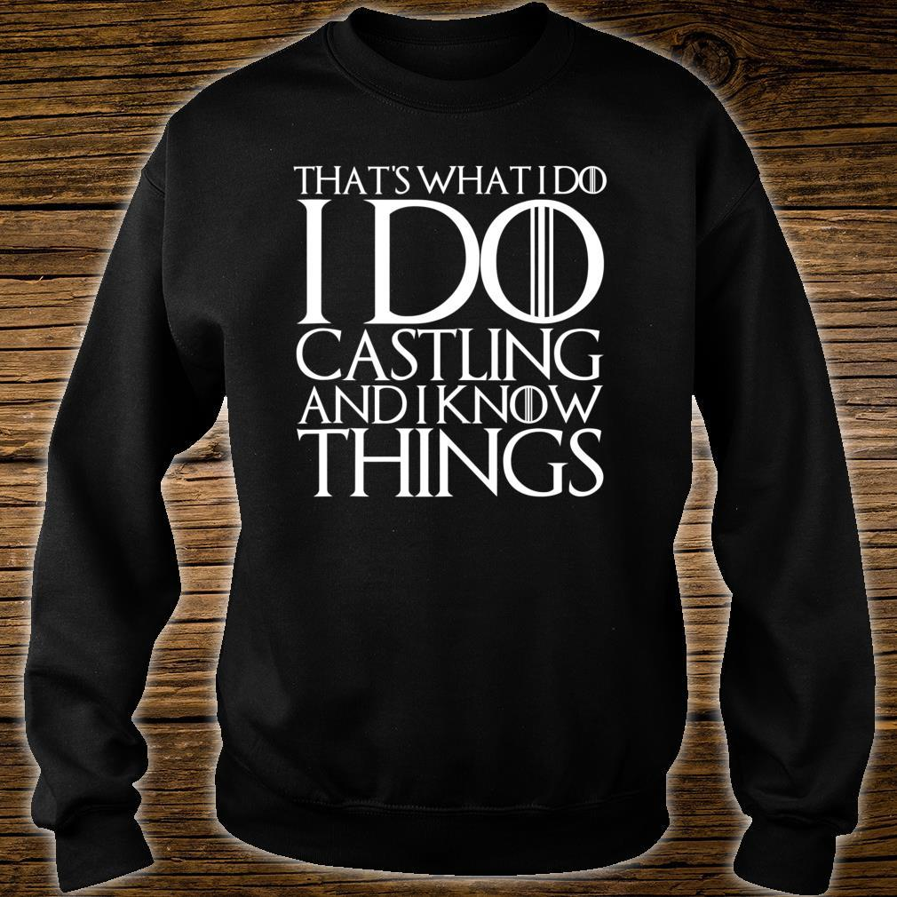 THAT'S WHAT I DO I DO CASTLING AND I KNOW THINGS Shirt sweater