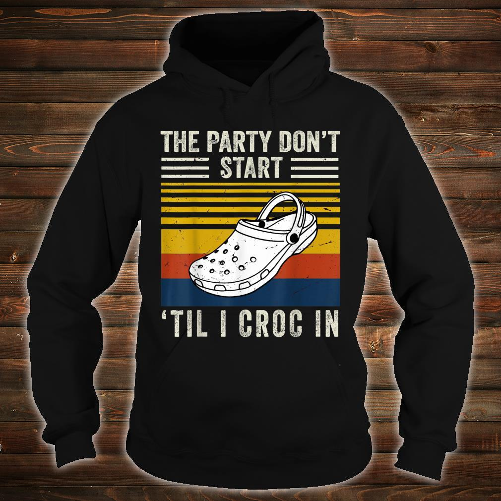 The Party Don't Start Til l Croc In Shirt hoodie