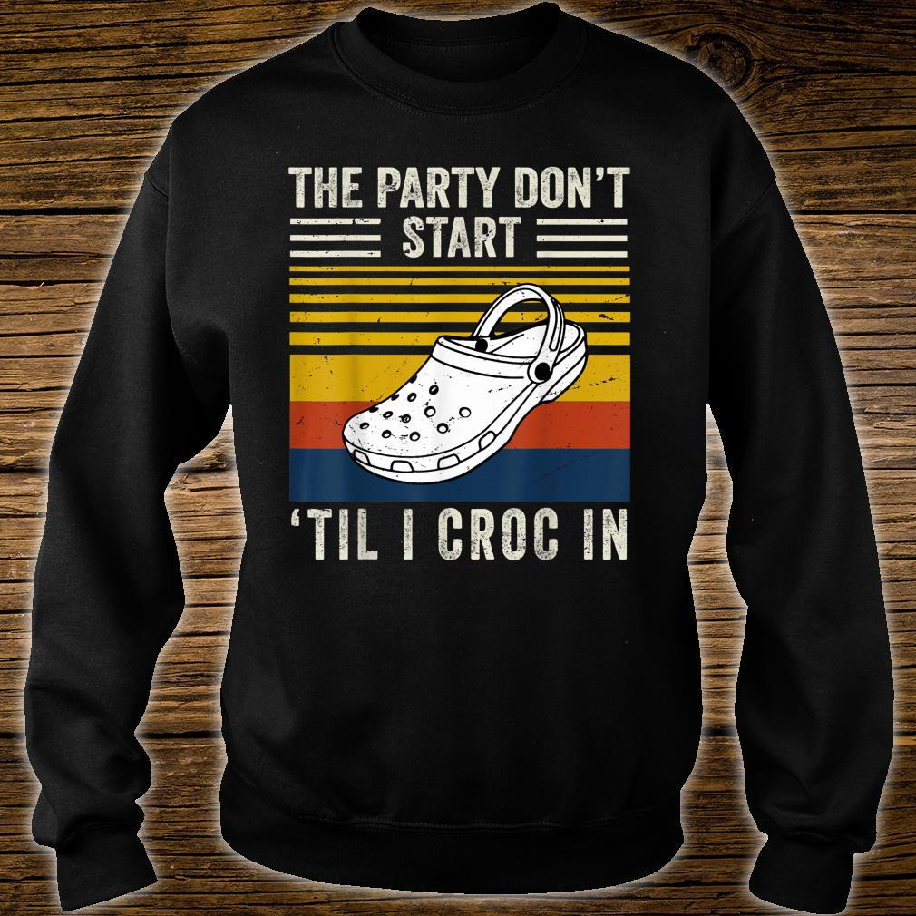 The Party Don't Start Til l Croc In Shirt sweater
