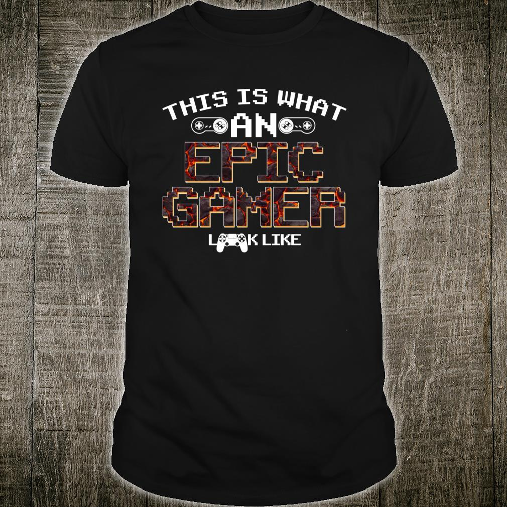 This Is What An Epic Gamer Looks Like Gaming Shirt