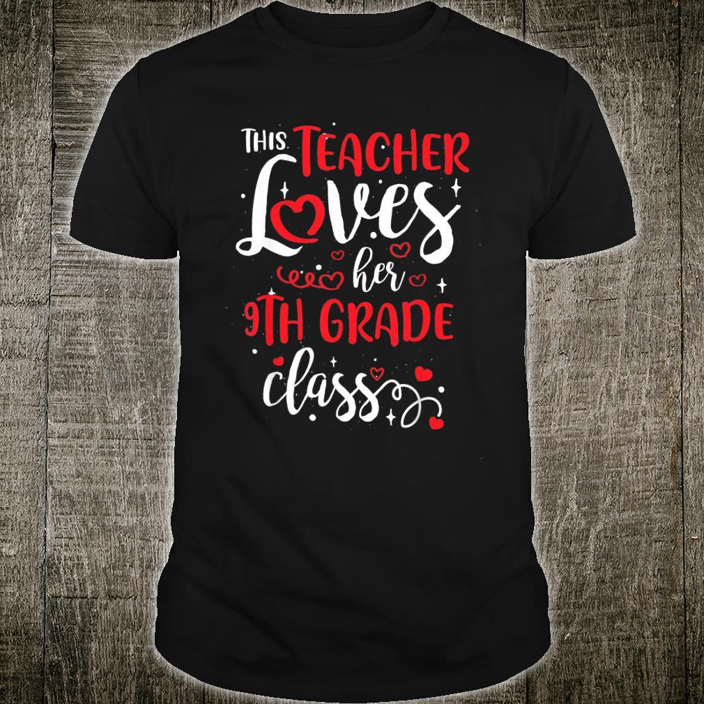 This Teacher Loves Her 9TH GRADE Class Valentine's Day Shirt