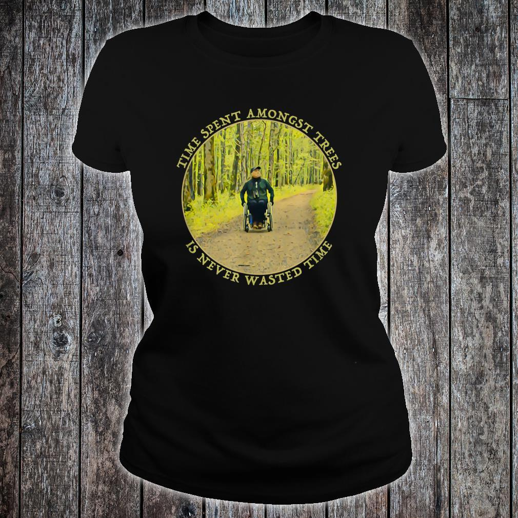 Time Spent Amongst Trees Is Never Wasted Time Shirt ladies tee