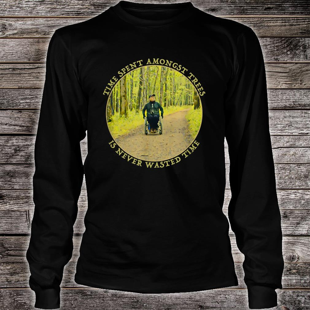 Time Spent Amongst Trees Is Never Wasted Time Shirt long sleeved