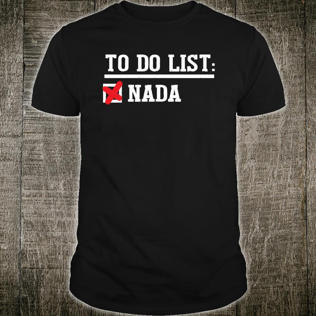 To Do List Nothing Shirt