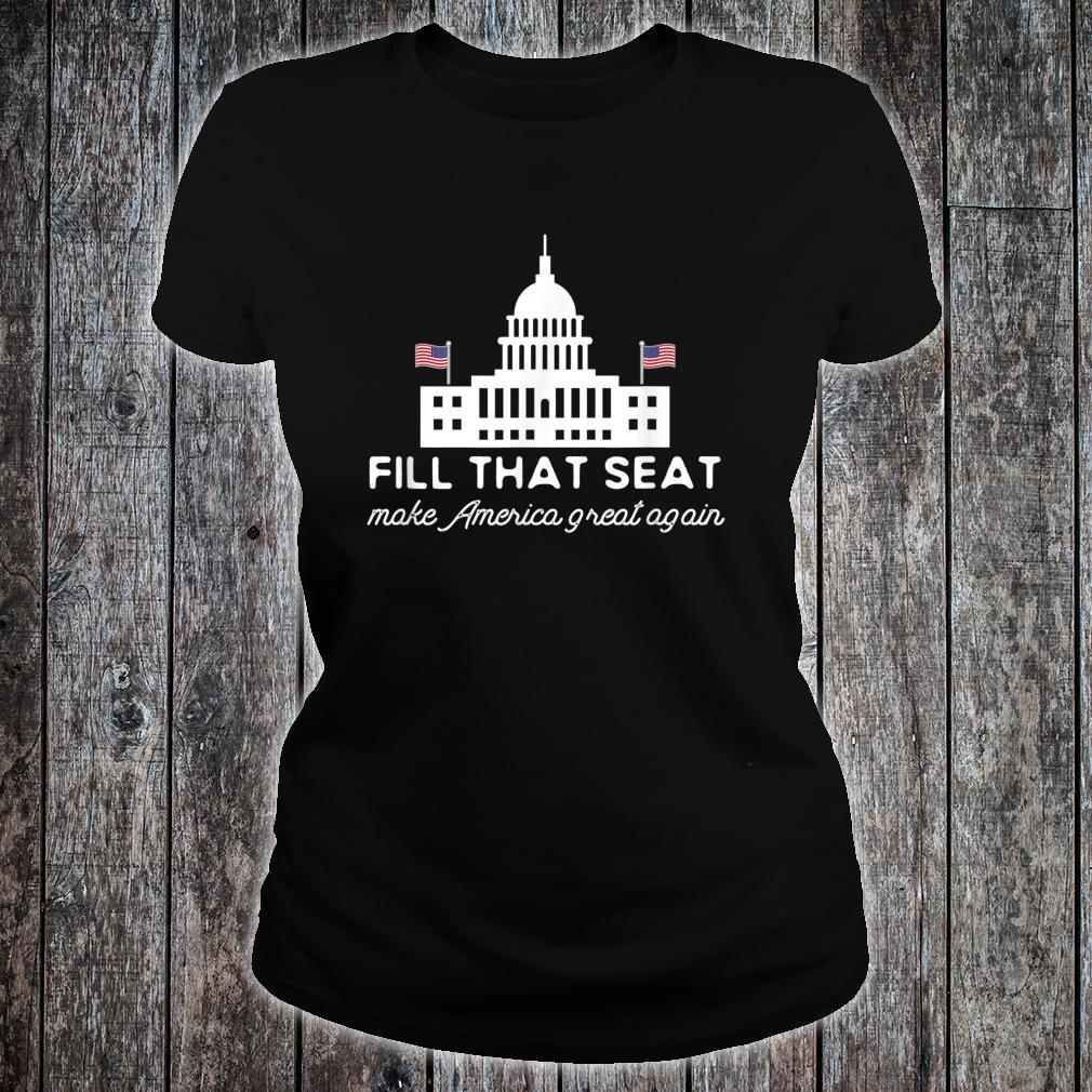 USA White House President Election Trump Fill That Seat Shirt ladies tee