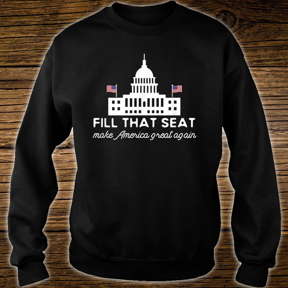 USA White House President Election Trump Fill That Seat Shirt sweater