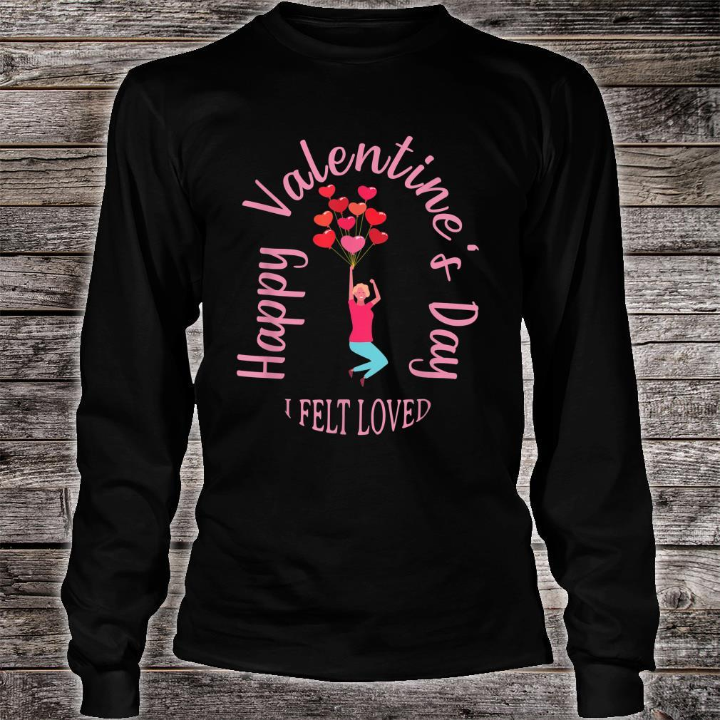 Valentine's Day I Felt Loved Shirt long sleeved