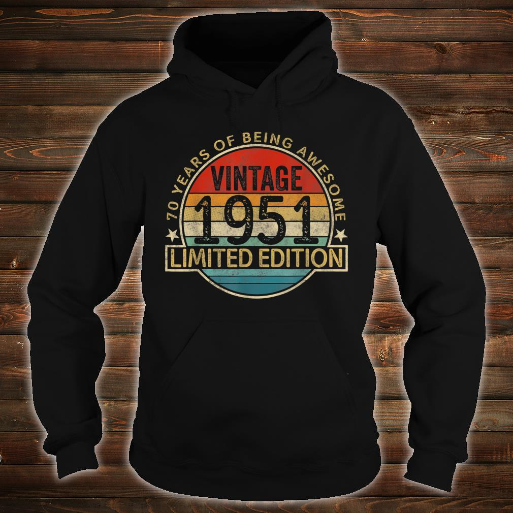 Vintage 1951 Limited Edition 70th Birthday 70 Years Old Shirt hoodie