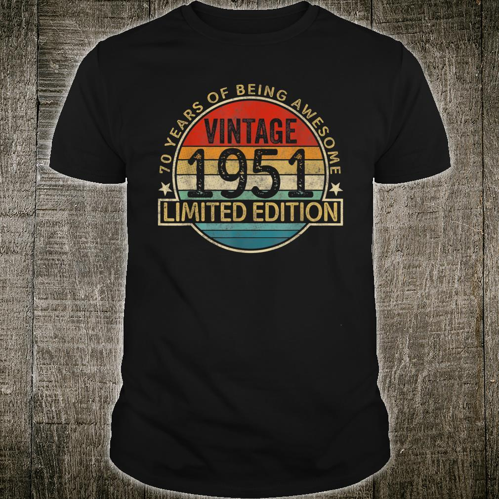 Vintage 1951 Limited Edition 70th Birthday 70 Years Old Shirt