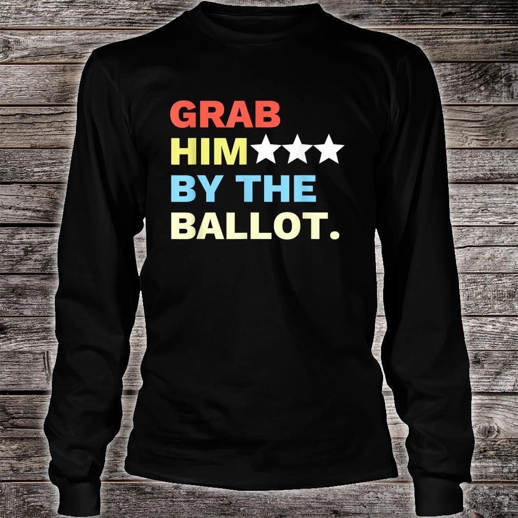 Vote Grab Him By The... Shirt long sleeved