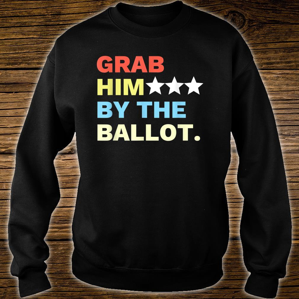 Vote Grab Him By The... Shirt sweater