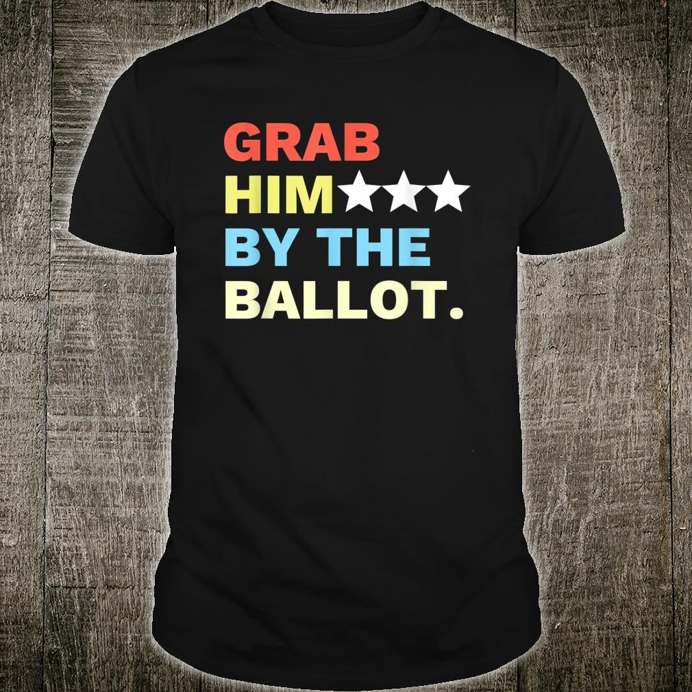 Vote Grab Him By The... Shirt