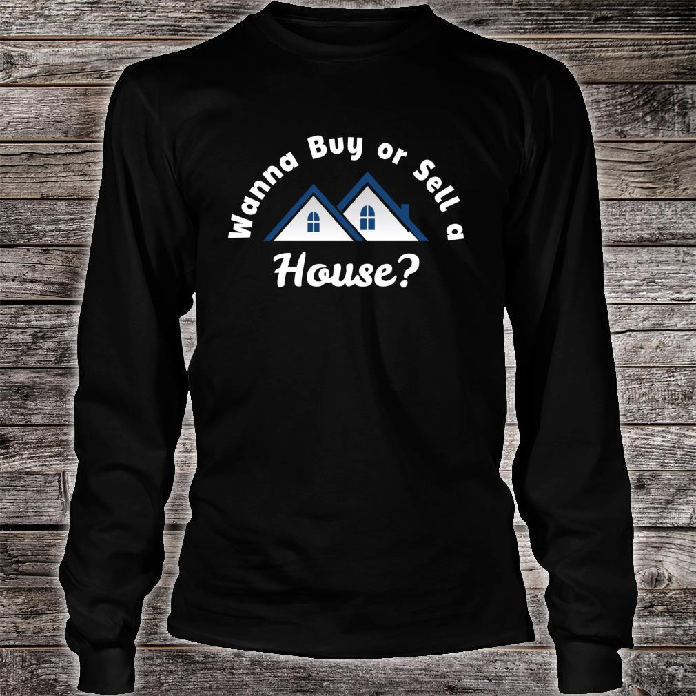 Wanna Buy or Sell A House Real Estate Marketing Shirt long sleeved
