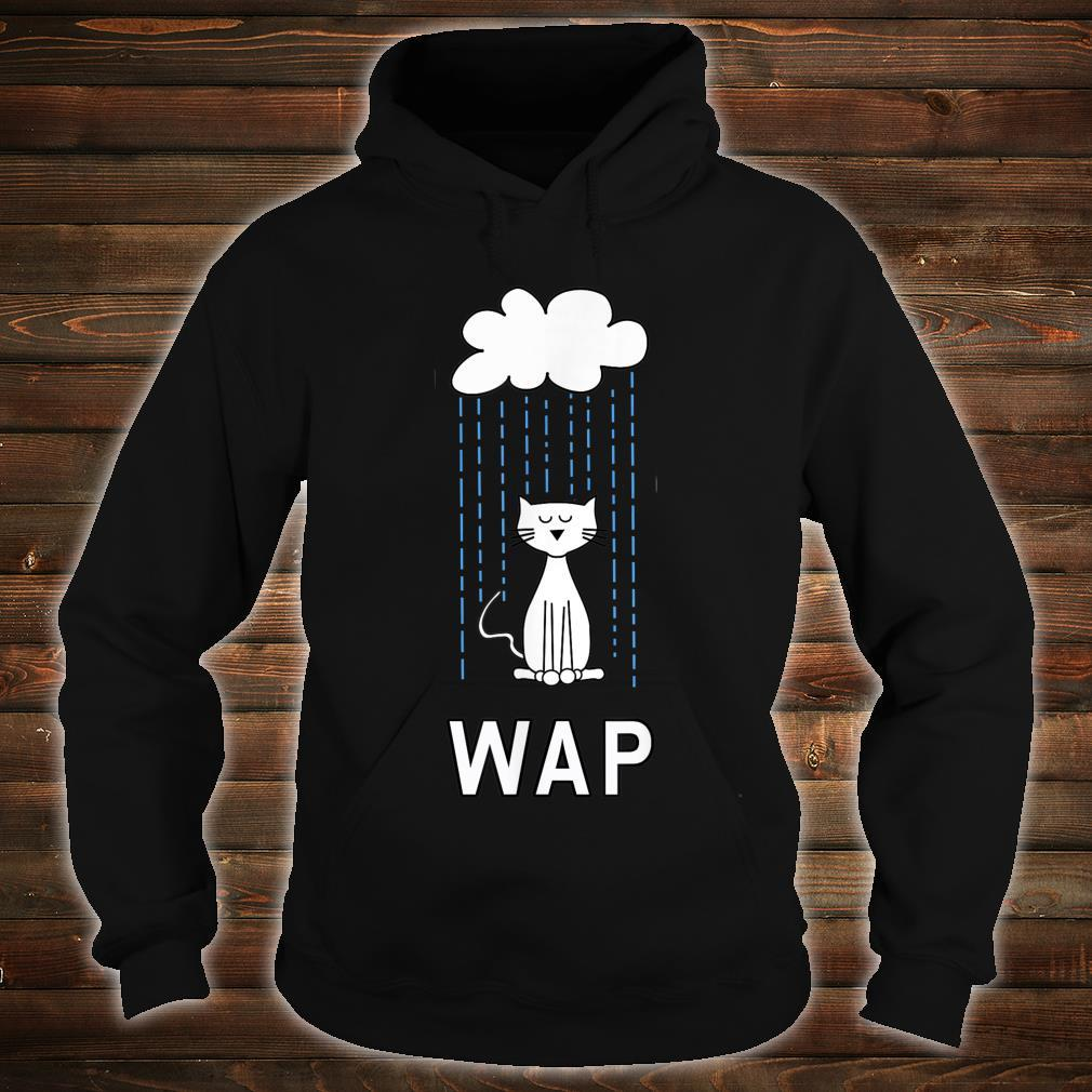 Wet Pussy Cat In Rain #WAP Hot Shirt hoodie