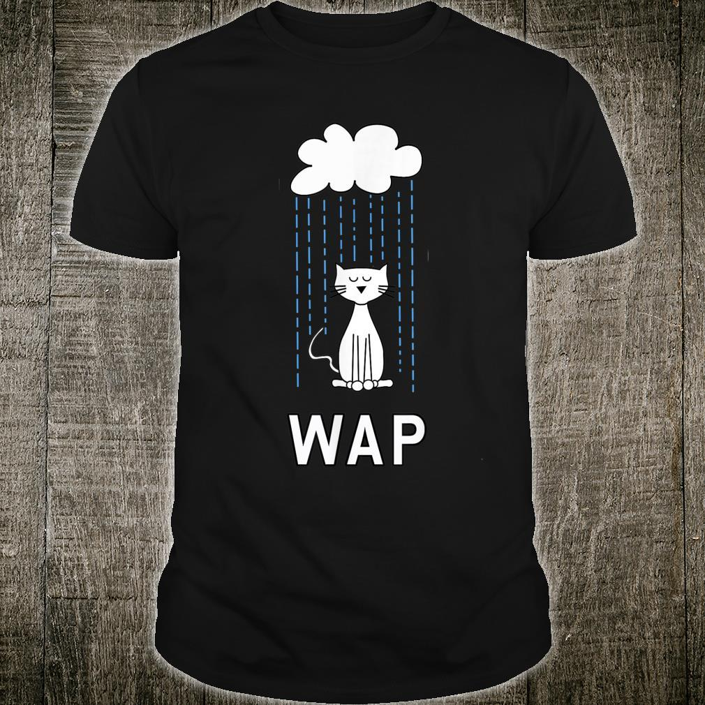 Wet Pussy Cat In Rain #WAP Hot Shirt