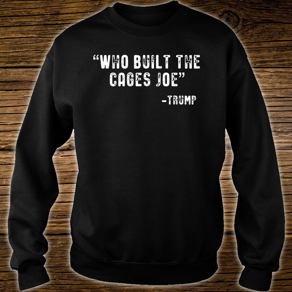 Who Built The Cages Joe Final President Debate 2020 Shirt sweater