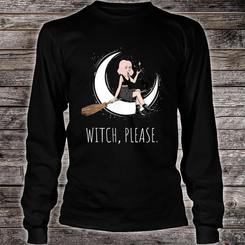 Witch, Please. Shirt long sleeved