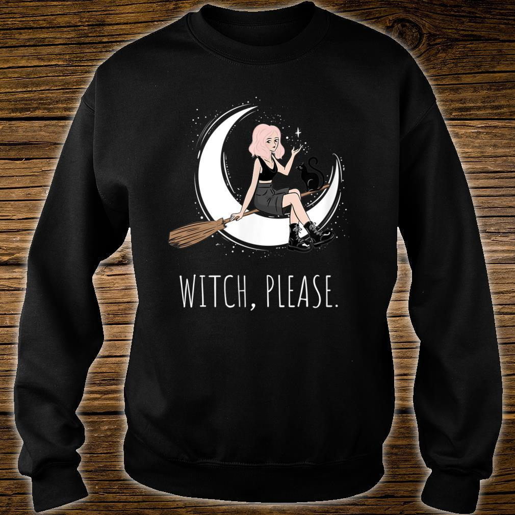 Witch, Please. Shirt sweater